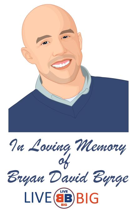 Bryan David Byrge Live BIG In Loving Memory 1