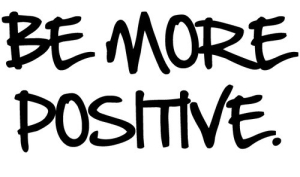 Be Positive Be More Positive Brandon Byrge brandonbyrge.com brandonbyrge byrge