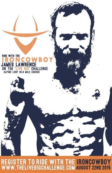 The Live Big Challenge Iron Cowboy IronCowboy Live Big Bryan Byrge Aug 22 2015